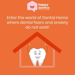 Enter the world of dental home where dental fears and anxiety do not exist